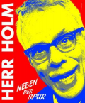 Herr Holm - Neben der Spur